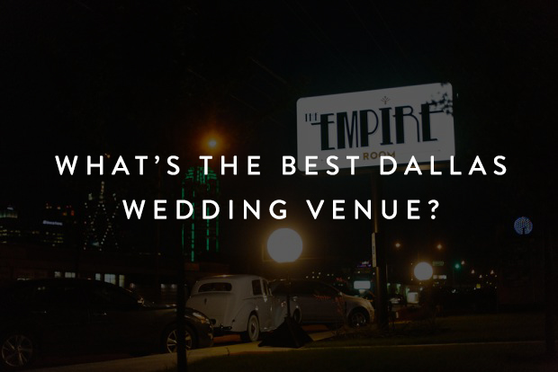 Best Dallas Wedding Venue